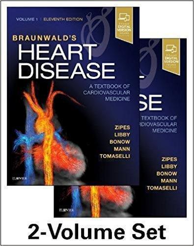 Braunwald s Heart Disease  A Textbook of Cardiovascular Medicine 2 vol 2019