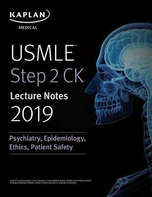 USMLE Step 2 CK Lecture Notes 2019: Psychiatry, Epidemiology, Ethics, Patient Safety 2019 - آزمون های امریکا Step 2