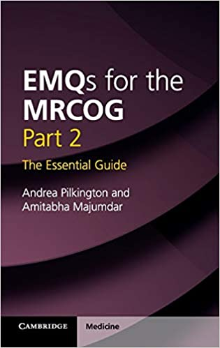 EMQs for the MRCOG Part 2: The Essential Guide 2015 - زنان و مامایی