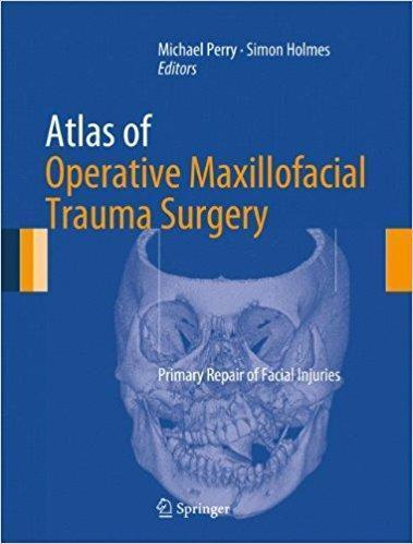 Atlas of Operative Maxillofacial Trauma Surgery  2014 - دندانپزشکی