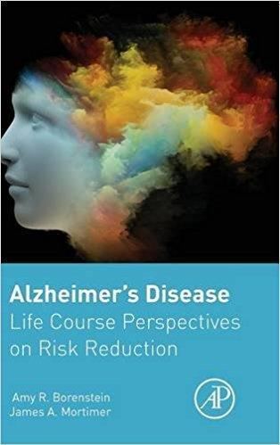 Alzheimers Disease: Life Course Perspectives on Risk Reduction  2016 - نورولوژی
