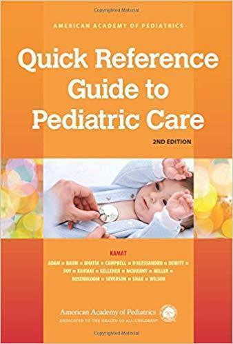 Quick Reference Guide to Pediatric Care 2018 - اطفال