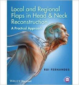 LOCAL AND REGIONAL FLAPS IN HEAD & NECK RECONSTRUCTION  2015 - گوش و حلق و بینی