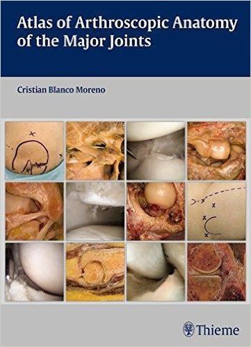 Atlas of Arthroscopic Anatomy of Major Joints  2016 - آناتومی