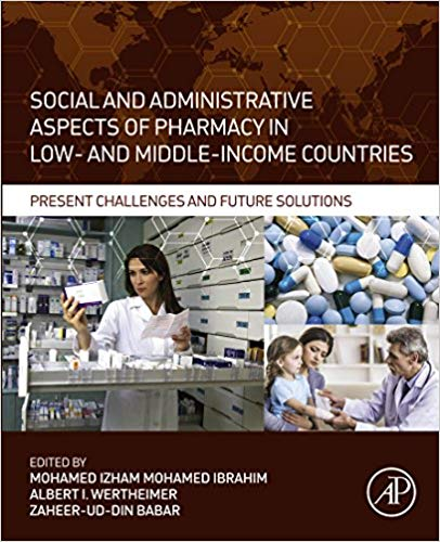 Social and Administrative Aspects of Pharmacy in Low- and Middle-Income Countries: Present Challenges and Future Solutions  2018 - آزمون های امریکا Step 1