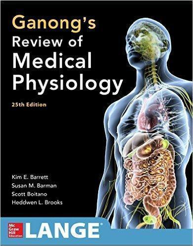 REVIEW OF MEDICAL PHYSIOLOGY GANONG  2016 - فیزیولوژی