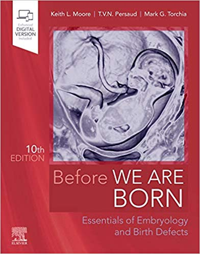 Before We Are Born: Essentials of Embryology and Birth Defects  2020 - بافت شناسی و جنین شناسی