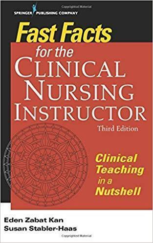 Fast Facts for the Clinical Nursing Instructor Clinical Teaching in a Nutshell 2018 - پرستاری