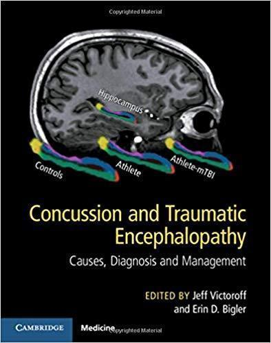 Concussion and Traumatic Encephalopathy is a ground breaking text that offers neurologists, neuropsychologists, psychologists, and physiatrists the first comprehensive reconceptualization of concussiv - نورولوژی