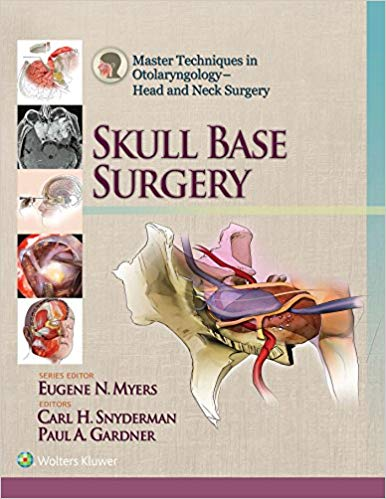 Master Techniques in Otolaryngology - Head and Neck Surgery: Skull Base Surgery 2015 - گوش و حلق و بینی