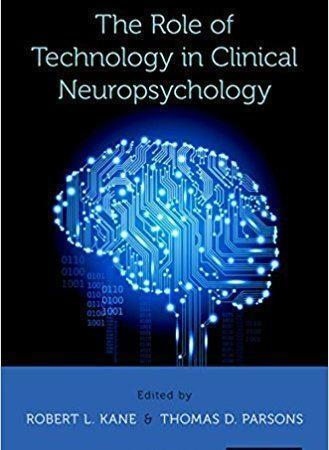 The Role of Technology in Clinical Neuropsychology  2017 - نورولوژی