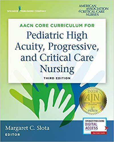 AACN Core Curriculum for Pediatric High Acuity- Progressive- and Critical Care Nursing 2019 - پرستاری