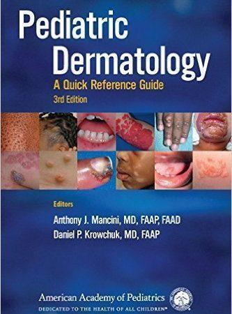 Pediatric Dermatology: A Quick Reference Guide  2016 - پوست