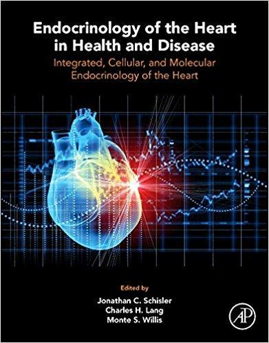 Endocrinology of the Heart in Health and Disease Integrated  Cellular  Integrated  Cellular and Molecular Endocrinology of the Heart and Molecular Endocrinology of the Heart 2017 - قلب و عروق