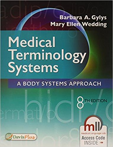 Medical Terminology Systems  A Body Systems Approach - 8E (2017)