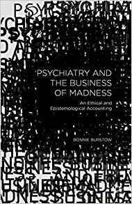Psychiatry and the Business of Madness  2015 - روانپزشکی