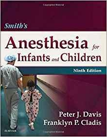 Smiths Anesthesia for Infants and Children  2016 - بیهوشی
