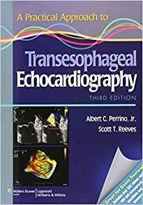 A Practical Approach to Transesophageal Echocardiography  2014 - قلب و عروق