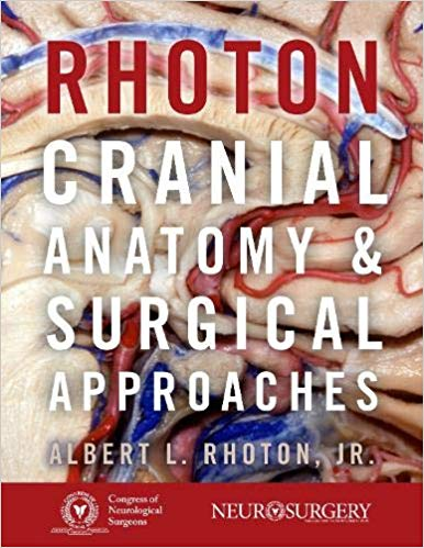 Cranial Anatomy and Surgical Approaches Rhoton 2007 - نورولوژی