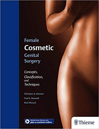 Female Cosmetic Genital Surgery: Concepts, classification and techniques + video 2017 - زنان و مامایی