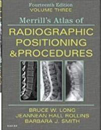 Workbook for Merrills Atlas of Radiographic Positioning and Procedures 2019 - رادیولوژی